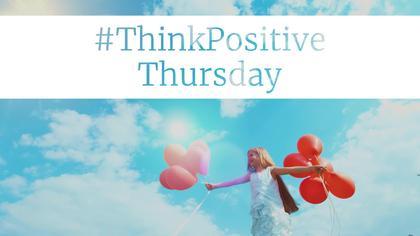 #ThinkPositiveThursday