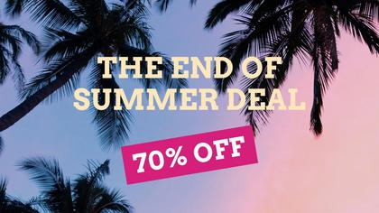 The End of Summer Deal