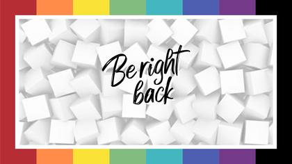 Be Right Back — Color Bars Theme