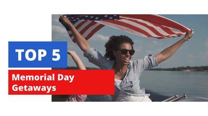 Memorial Day Getaways