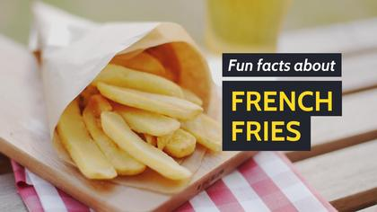 Fun Facts about French Fries