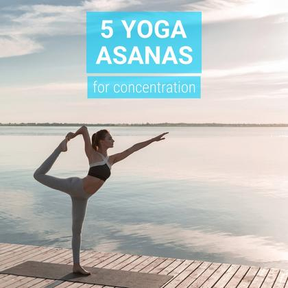 5 Yoga Asanas for Concentration
