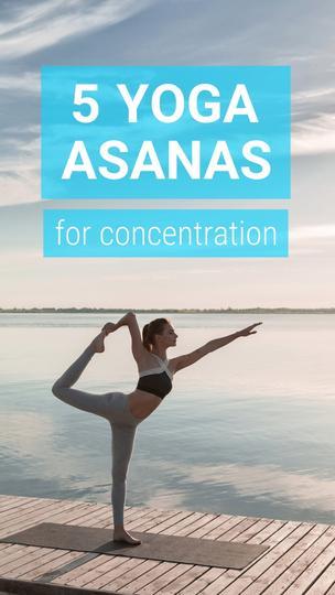 5 Yoga Asanas for Concentration