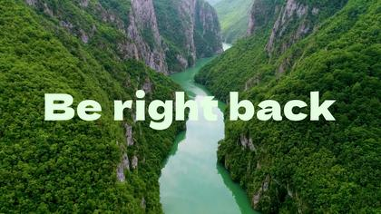 Be Right Back Screen — Nature Theme