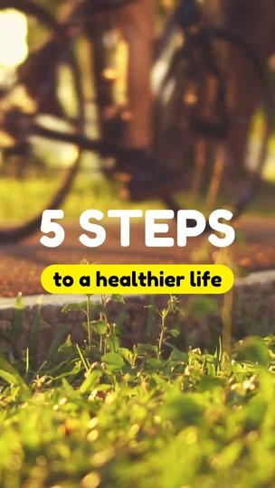 5 Steps to a Healthier Life