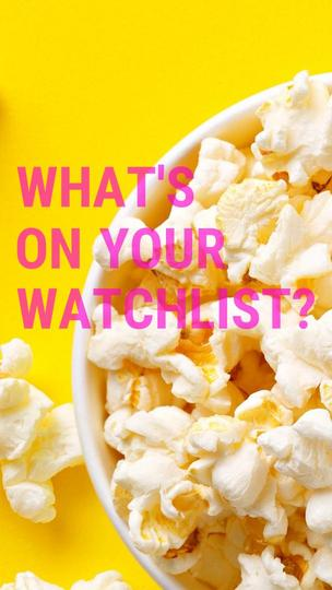 What's on Your Watchlist