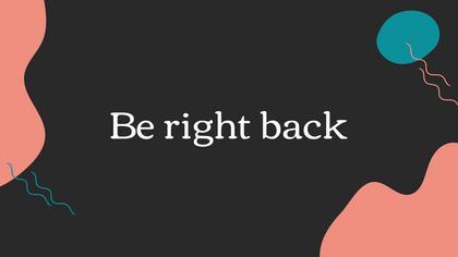 Be Right Back — Dark Peach Theme
