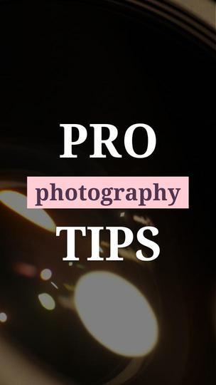 Pro Photography Tips