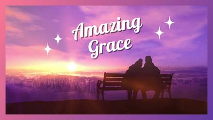 Amazing Grace Lyric Video