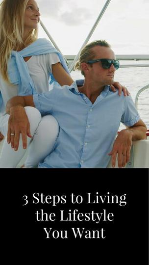 3 Steps to Living the Lifestyle You Want