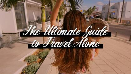 The Ultimate Guide to Travel Alone