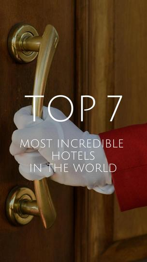 Most Incredible Hotels