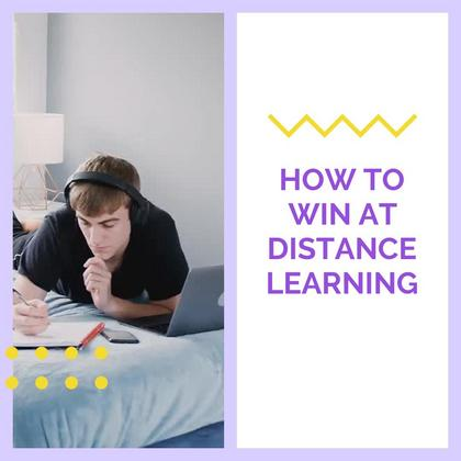 How to Win at Distance Learning