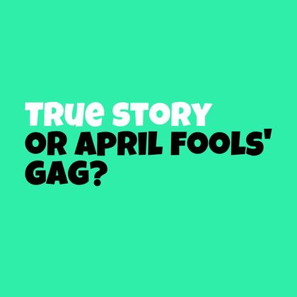 April Fools True-or-false