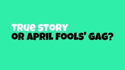 April Fools True-or-false