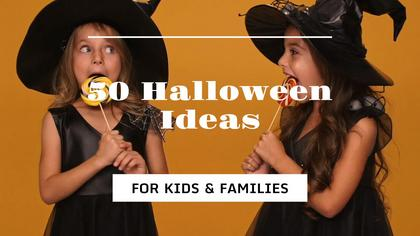 Halloween Ideas for Kids and Families