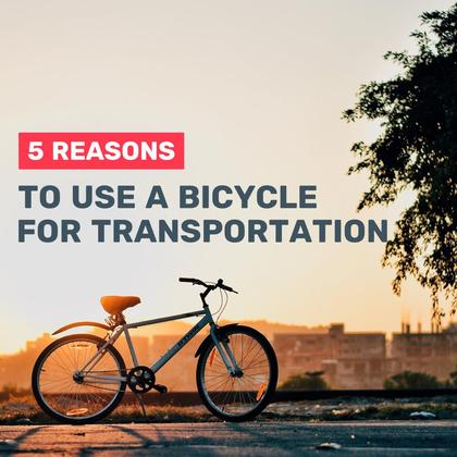 5 Reasons to Use a Bicycle