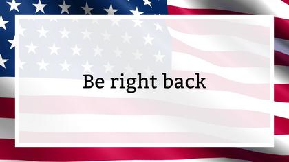 Be Right Back — US Flag Theme