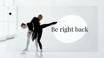 Be Right Back — Subtle B/W Theme