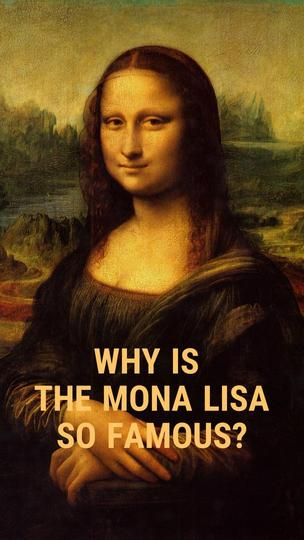 Why Is the Mona Lisa So Famous