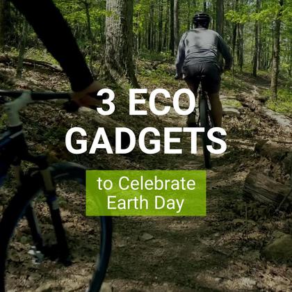 3 Eco Gadgets to Celebrate Earth Day