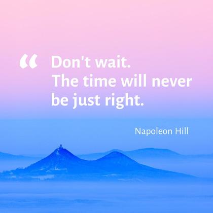 The Right Time - Motivational Quote