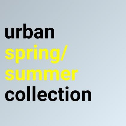 Urban Spring/Summer Collection