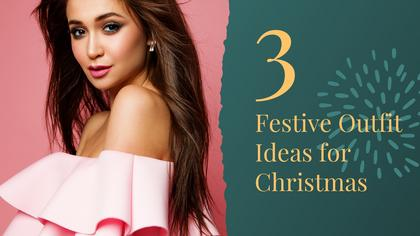 3 Festive Outfit Ideas