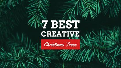 7 Best Creative Christmas Trees