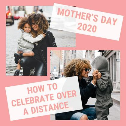 Mother's Day Over a Distance