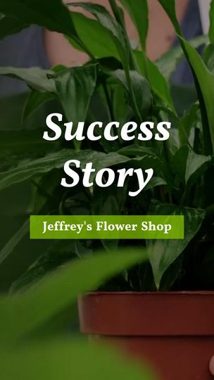 Success Story for Jeffrey's Flower Shop