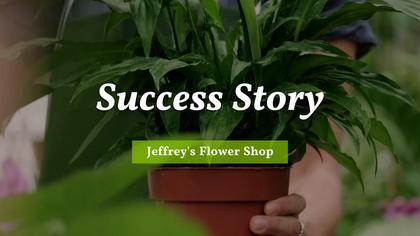 Success Story for Jeffrey's Flower Shop