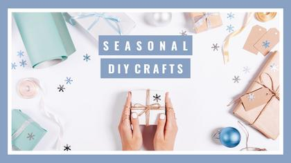 Seasonal DIY Crafts