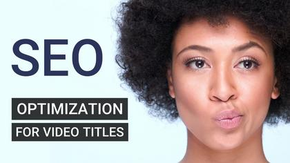 SEO Optimization for Video