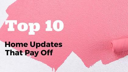 Top 10 Home Updates